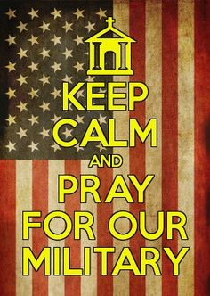 Keep Calm and Pray for our Military. This Board is Dedicated to All Those That Protect Sacrifice Their Lives For Us Every Day. The Fallen, Disabled, Homeless & Those that Continue to Serve Military Mom, Army Mom, Army Life, Military Honors, Military Girlfriend, Air Force Mom, Marine Mom, Marine Corps, Keep Calm Posters