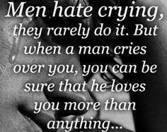 Real Men Quotes, Crying Man, Life Advice, Real Man, Encouragement Quotes, Hate, My Love, Words, Lost