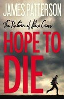 Hope to Die: (Alex Cross 22) - James Patterson