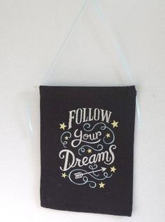 Follow Your Dreams ! Cloth Wall Hanging