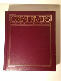 Great Rivers of the World 1984 Leather Bound Deluxe First Edition National Geo. National Geographic Society, Continents, Rivers, Words, Leather, River, Horse, Lakes