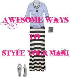 Awesome Ways to Style Your Maxi Skirt.. so you don't get bored of wearing it everyday. Which you will.