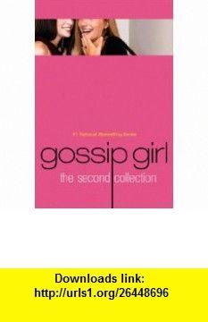 Gossip Girl The Second Collection (Gossip Girl) Cecily von Ziegesar , ISBN-10: 031601026X  ,  , ASIN: B000JGG9J6 , tutorials , pdf , ebook , torrent , downloads , rapidshare , filesonic , hotfile , megaupload , fileserve