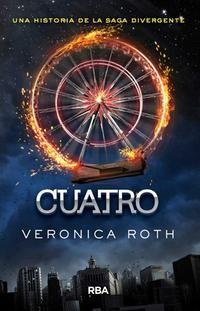Cuatro, de Veronica Roth - Editorial: RBA - Signatura: J ROT cua - Código de barras: 3329237