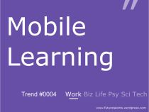 m-Learning_FutursTalents_Trends_Work_0004 #Mobile #MLearning #Learning #Education #MobileLearning #Futur #Trend #RH #HR #Talents