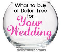 what to buy at the dollar tree for your wedding