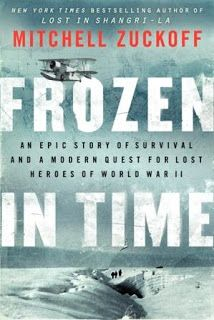 Read this - one of the most amazing real stories I've ever written.  Brilliantly written!  Frozen in Time by Mitchell Zuckoff