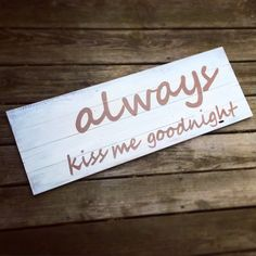 Always Kiss Me Goodnight Reclaimed Wood Sign by CleverGoose