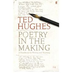 Ted Hughes on Poetry Writing