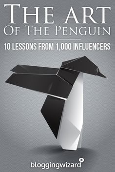 The Art Of The Penguin – 10 Lessons From 1,000 Influencers