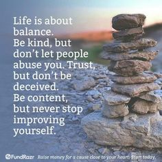 Balance is hard to achieve but never a waste of time to learn and grow while discovering that balance.