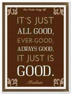 It's all just good. #AbrahamHicks  #LawOfAttraction #LOA