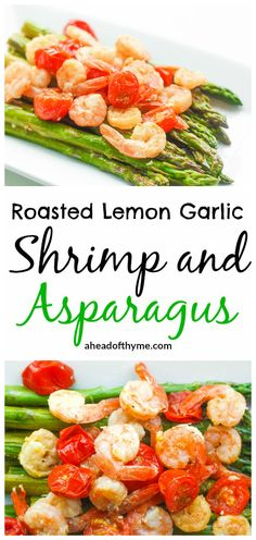 Roasted Lemon Garlic Shrimp and Asparagus: Light, fresh and vibrant, roasted lemon garlic shrimp and asparagus is the perfect dish for the spring and upcoming summer season | aheadofthyme.com