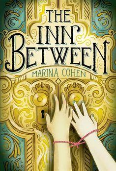 """""""The Inn Between""""  ***  Marina Cohen  (2016)"""