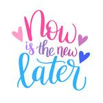 Silhouette Design Store: Now Is The New Later Calligraphy Quotes Doodles, Handwritten Quotes, Hand Lettering Quotes, Creative Lettering, Calligraphy Letters, Typography Quotes, Brush Lettering, Calligraphy Handwriting, Uplifting Quotes
