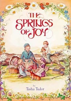 *1979 Tasha Tudor's 'The Springs of Joy' 1st Ed, RARE - Illustrated, from tapestrycollectibles on Ruby Lane