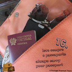 #16. Leve sempre o seu passaporte Em caso de dúvidas leve sempre consigo o passaporte, uma vez que este é o principal documento de identificação em viagens internacionais.  #16. Always carry your passport  In case of doubts always carry your passport, since this is the primary identification for international travel.