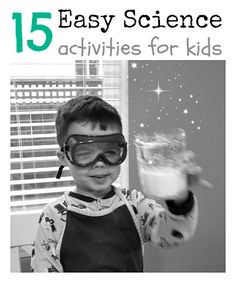 Simple to follow along with great pics and references.. 15 easy science activities for kids can be tailored to meet the needs of students at different grade levels.