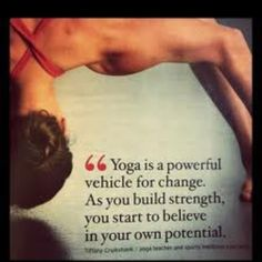 Yoga is a powerful vehicle for change. As you build strength, you start to believe in your own potential {Yoga Inspiration} Fitness Motivation, Fitness Quotes, Yoga Fitness, Fitness Tips, Fitness Women, Workout Fitness, Health Fitness, Fitness Binder, Fitness Products