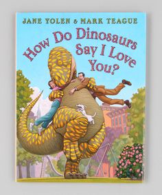 Look at this How Do Dinosaurs Say I Love You? Hardcover on #zulily today!
