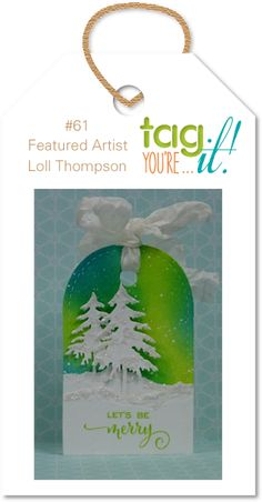 Hi everyone.  Today I'm excited to be the Featured Artist for Tag You're It!  Thanks to Tracey and team for asking me!  Since Christmas is only a month away, I thought I'd make a Christmas tag.  I lov