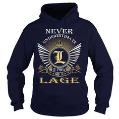 I Love Never Underestimate the power of a LAGE T shirts
