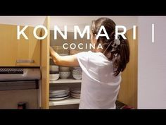 Cómo Organizar la Cocina | Parte 3  Tips & Resultado Final | Método KonMari por Marie Kondo | La M - YouTube Kitchen Organization, Organization Hacks, Organizing Ideas, Packing Technique, Clean Sweep, Konmari Method, Tidy Up, Home Hacks, Getting Organized