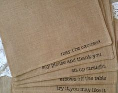"""Handmade natural burlap placemats with """"mind your manners"""" sayings . Again, printing to start with at AddValue. Different fabrics and colors and font styles can be used and sourced . As well as collections of sayings or words Linen Napkins, Cloth Napkins, Sewing Letters, Design My Kitchen, Place Mats Quilted, Star Diy, Burlap Crafts, Fun Crafts, Decor Crafts"""