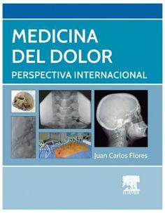 Medicina del dolor: perspectiva internacional. http://tienda.elsevier.es/medicina-del-dolor-pb-9788490226643.html