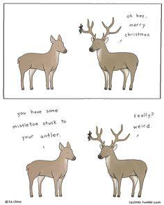 mistletoe stuck to your antler ~ #subtle | Liz Climo comic via tumblr