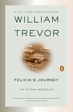 Felicia's Journey by William Trevor, first mentioned on page 123 of The End of Your Life Book Club Date, William Trevor, Books To Read Before You Die, Happy Reading, Penguin Books, Any Book, Felicia, Book Of Life, Historical Fiction