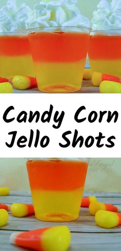 These Are So Fun Candy Corn Jello Shots Plus You Can Take The Alchol Out And Make Them Kid Friendly. I Always Make These For My Halloween Parties Jello Shots Candy Corn Jello Shots Halloween Party Drinks Strawberry Jello Shots, Candy Corn Jello Shots, Best Jello Shots, Jello Shots With Rum, Alcohol Jello Shots, Jelly Shots, Fun Shots, Halloween Jello Shots, Halloween Party Drinks