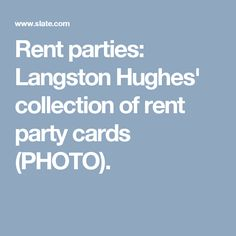 Rent parties: Langston Hughes' collection of rent party cards (PHOTO).