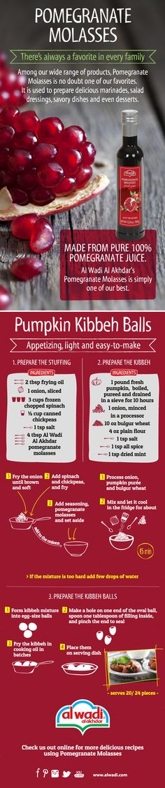 There's always a favorite in every family! Among our wide range of products, Pomegranate Molasses is no doubt one of our favorites; it is extremely versatile and it adds a unique exceptional taste to your recipes.  Have you ever tried making pumpkin kibbeh balls with pomegranate molasses at home? We have the perfect recipe and our infographic is here to help you prepare it step by step.