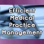 Efficient Medical Practice Management