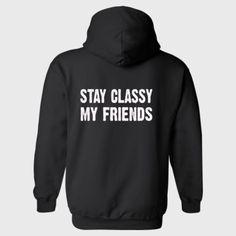 Stay Classy My Friends Heavy Blend™ Hooded Sweatshirt BACK ONLY