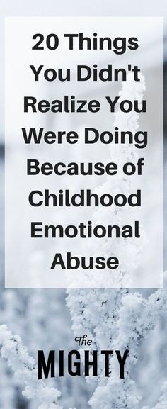 Members of The Mighty's mental health community share things people don't realize they are doing because they experienced childhood emotional abuse. Signs Of Emotional Abuse, Emotional Intelligence, Emotional Detachment, Emotional Stress, Bulletins, Adolescents, Les Sentiments, Personality Disorder, Thoughts