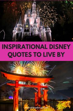 These Inspirational Disney Quotes for life have been specially chosen to bring you the very best Walt Disney and Disney movie sayings.