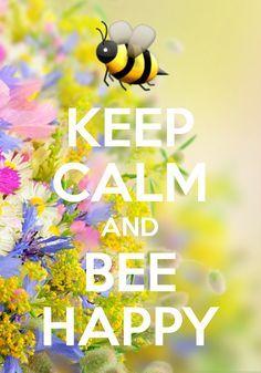 keep calm and bee happy / created with Keep Calm and Carry On for iOS #keepcalm #bumblebee #emoji
