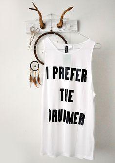 I prefer the drummer #style #fashion