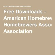 Free Downloads - American Homebrewers Association