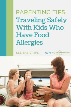 Parenting Tips: Traveling Safely With Kids Who Have Food Allergies