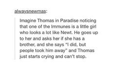 Holy shit now I can't stop crying. And Newt's little sister could be in the Fever Code OMG I'm not ready for this