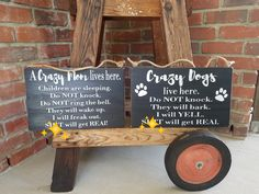 Crazy Mom and Crazy Dog Signs from LoveTheJunk.