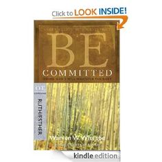 FREE Be Committed (Ruth & Esther): Doing God's Will Whatever the Cost (The BE Series Commentary) [Kindle Edition] | Bible Based Homeschooling