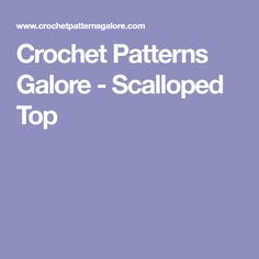 Crochet Patterns Galore - Scalloped Top