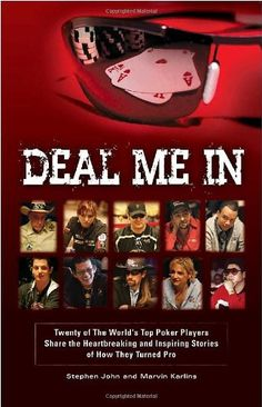 Deal Me In: Twenty of the World'sTop Poker Players Share the Heartbreaking and Inspiring Stories of How They Turned Pro #poker #facebook http://www.cartelpoker.com/freechips/