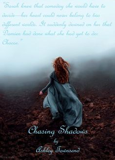 Quote from Chasing Shadows by Ashley Townsend. Fan art made by @ReadiculousGirl