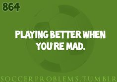 After score 4 goals when I got pissed, my team decided they should table top me to piss me off when we're losing.