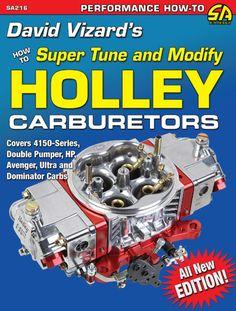 David Vizard's How to Super Tune and Modify Holley Carburetors (Performance How-To) by David Vizard - CarTech Carburetor Tuning, Muscle Magazine, Performance Goals, Performance Parts, Fuel Injection, New Model, Model Car, Courses, Mopar